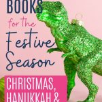 The best dinosaur books for the festive season: Christmas, Hanukkah and more!