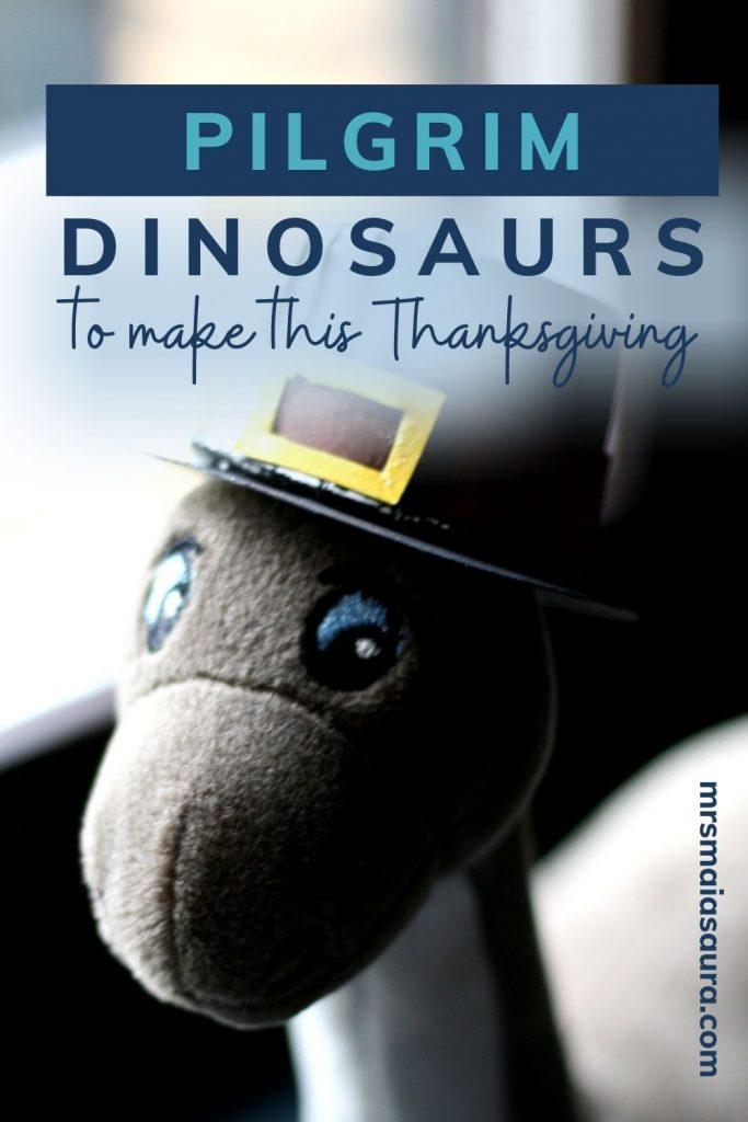 Dinosaur Pilgrims to make this Thanksgiving - pin with image of a toy Brontosaurus in a Pilgrim hat