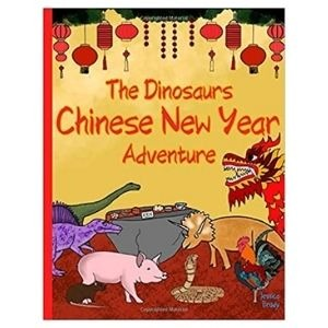The best dinosaur books for the Chinese New Year: The Dinosaurs Chinese New Year Adventure