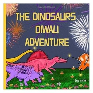 Best dinosaur books for Diwali: The Dinosaurs Diwali Adventure