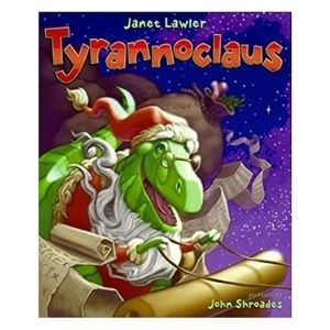 The best dinosaur books for the festive season: Tyrannoclaus