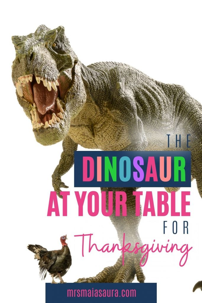 The dinosaur at your table for Thanksgiving: pin with image of a T-Rex and a turkey