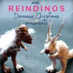PIN: Angelsaurs and Reindinos: simple dinosaur Christmas decoration ideas with instructions