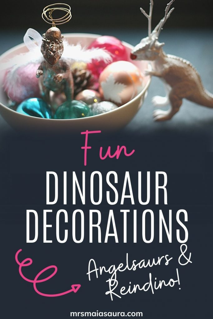 PIN: Fun dinosaur decorations, Angelsaurs and Reindons - simple dinosaur Christmas decoration ideas, with image of an Angelsaur and a Reindino in a bowl of ornaments