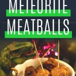 Pin: Versatile Meteorite Meatballs, with image of meatballs in a bowl with a T-Rex looking at them hungrily