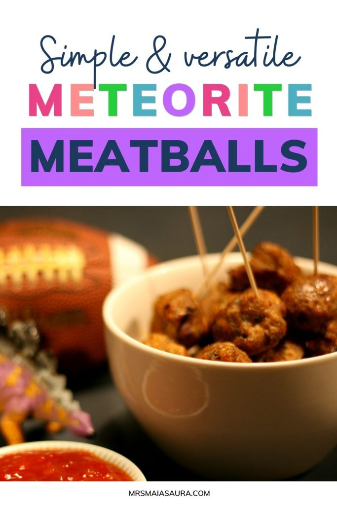 Pin: Simple and versatile Meteorite Meatballs, with image of meteorite meatballs, Stegosaurus, bowl of salsa and a football, perfect for your watch party