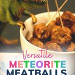 Pin: Versatile Meteorite Meatballs with a toy T-Rex eyeing off a bowl of the Meteorite Meatballs