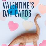 Dinosaur Valentine's Day cards: 15 free designs. Just download, print and personalize. With toy Brachiosaurus and paper hearts