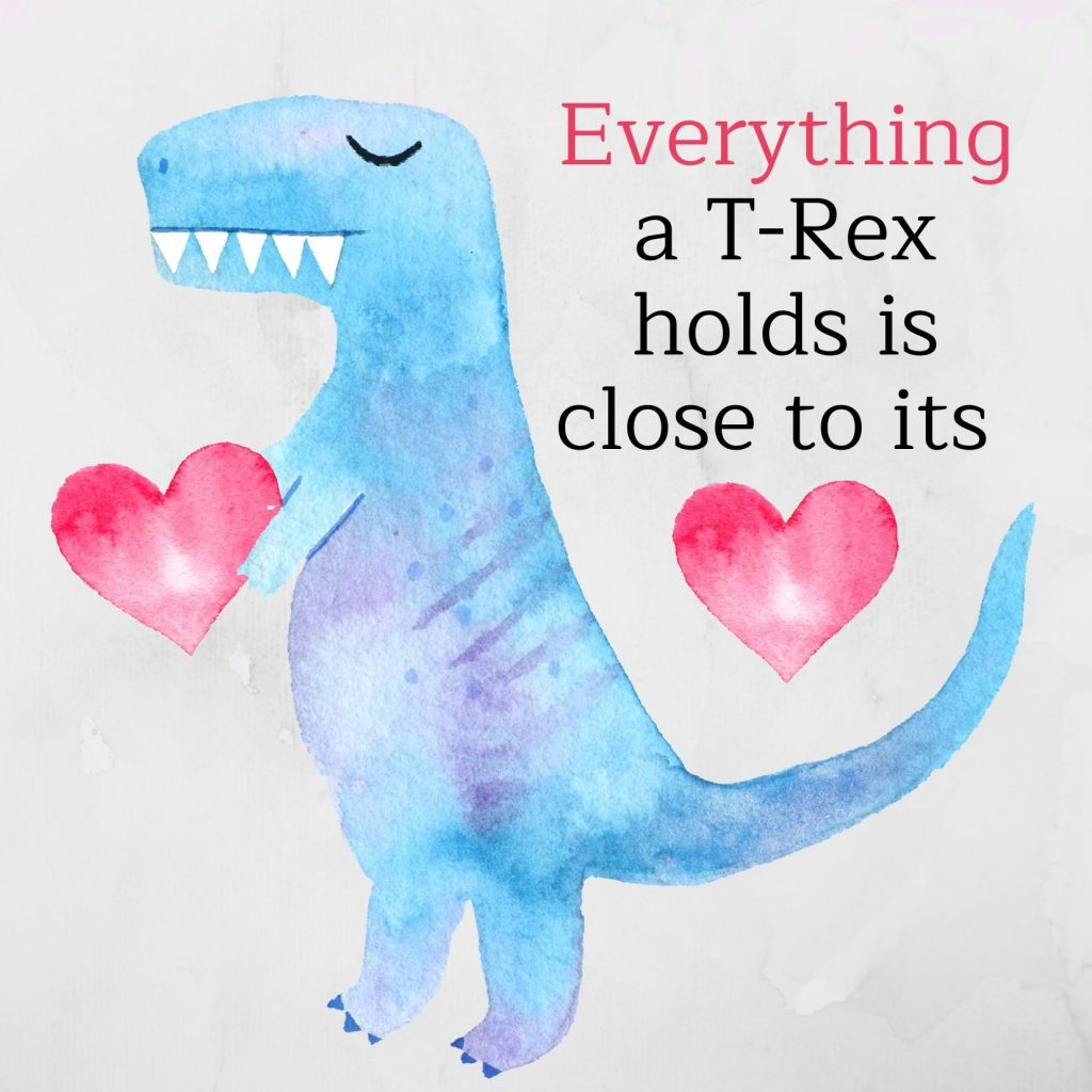 Free dinosaur Valentine's Day card - Everything a t-Rex holds is close to its heart - with a watercolour image of a T-Rex