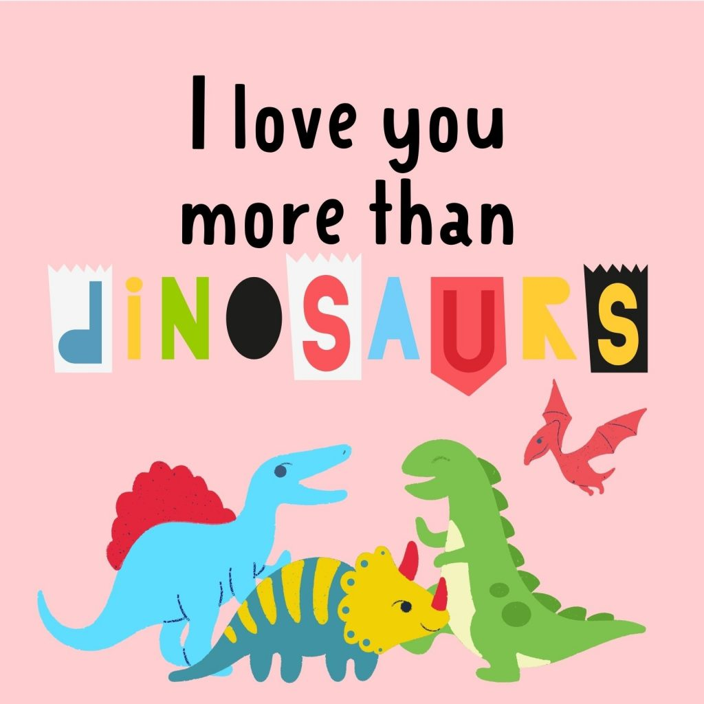 """I love you more than dinosaurs"" free dinosaur Valentine's Day card, with Triceratops, Spinosaurus, a Theropod and a Pterosaur."