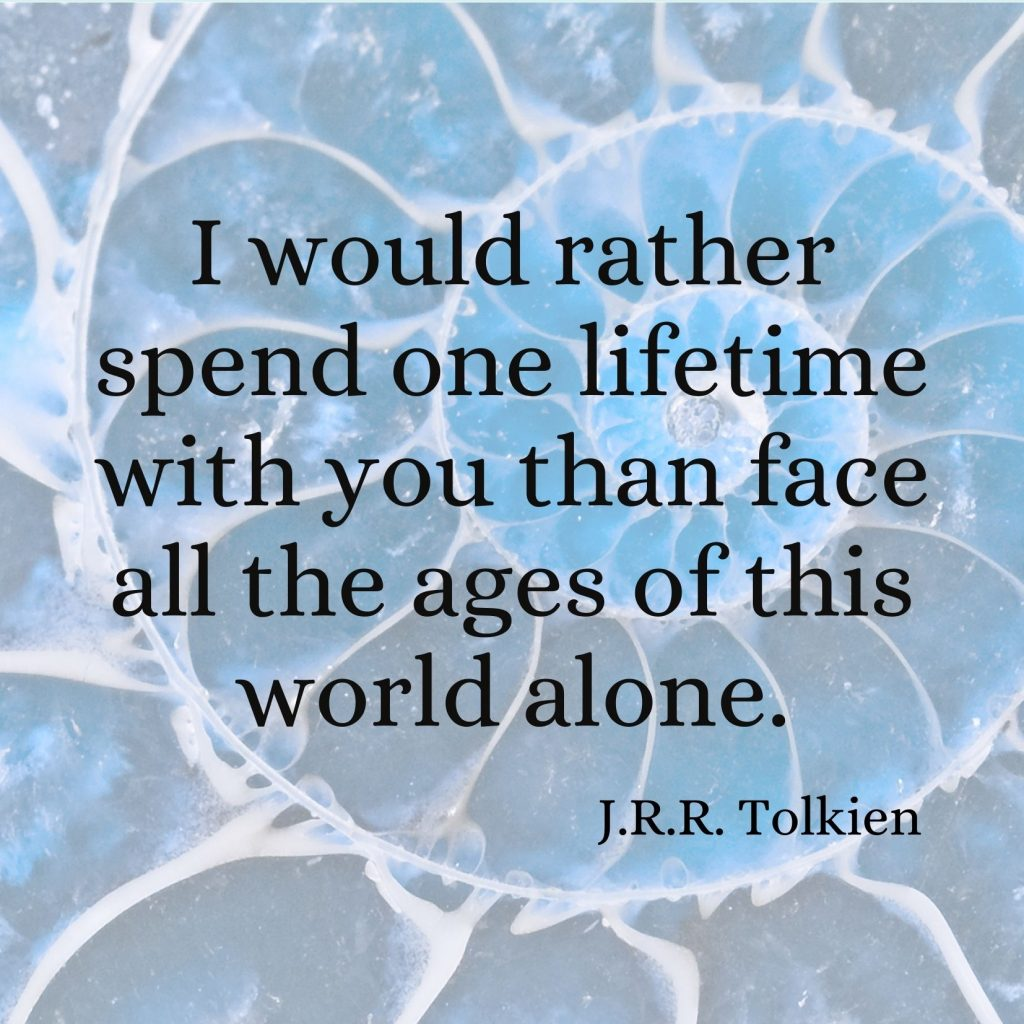 "Blue ammonite with quote from JRR Tolkien ""I wold rather spend one lifetime with you than face all the ages of this world alone"""