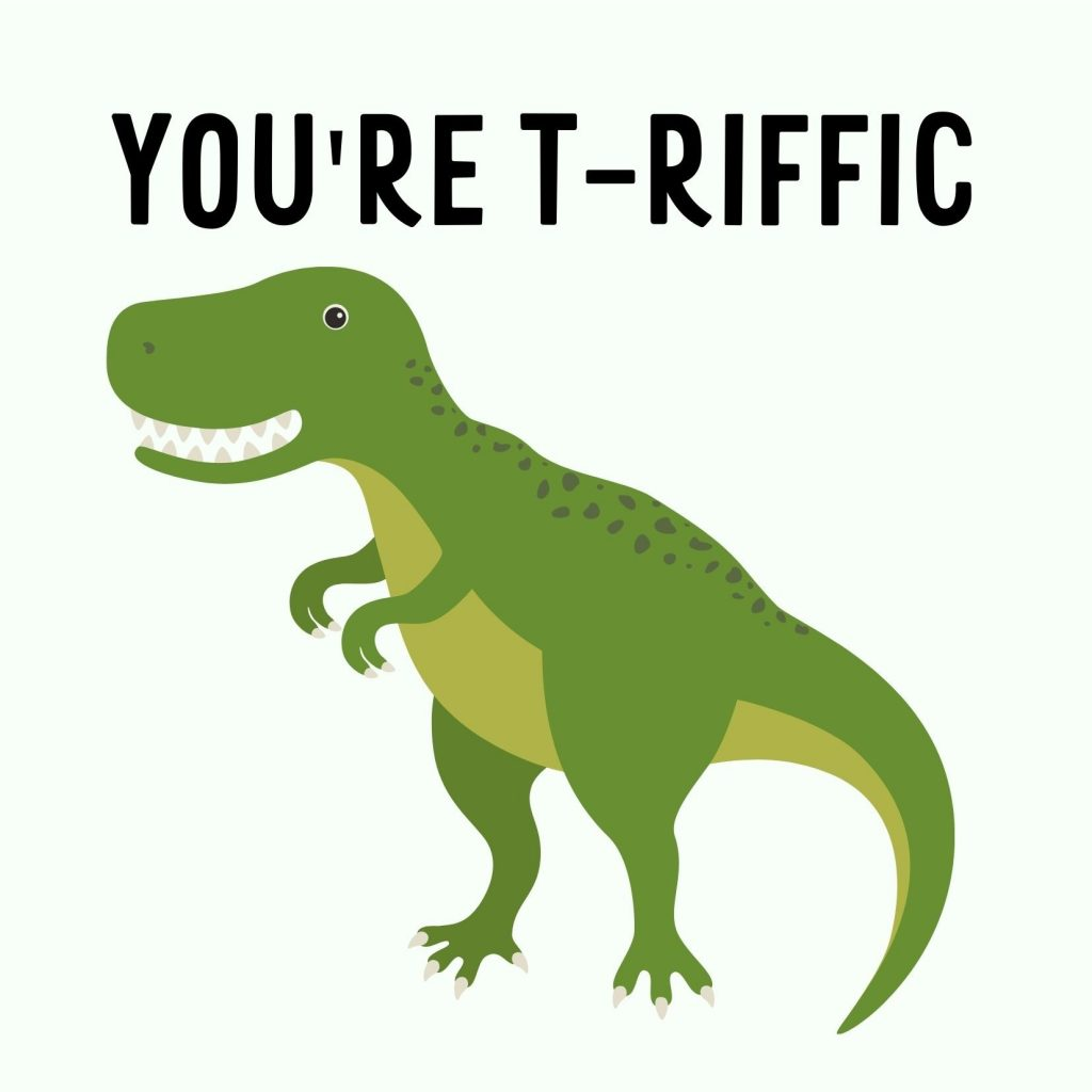 """You're T-Riffic"" free dinosaur Valentine's Day card, with image of a T-Rex"