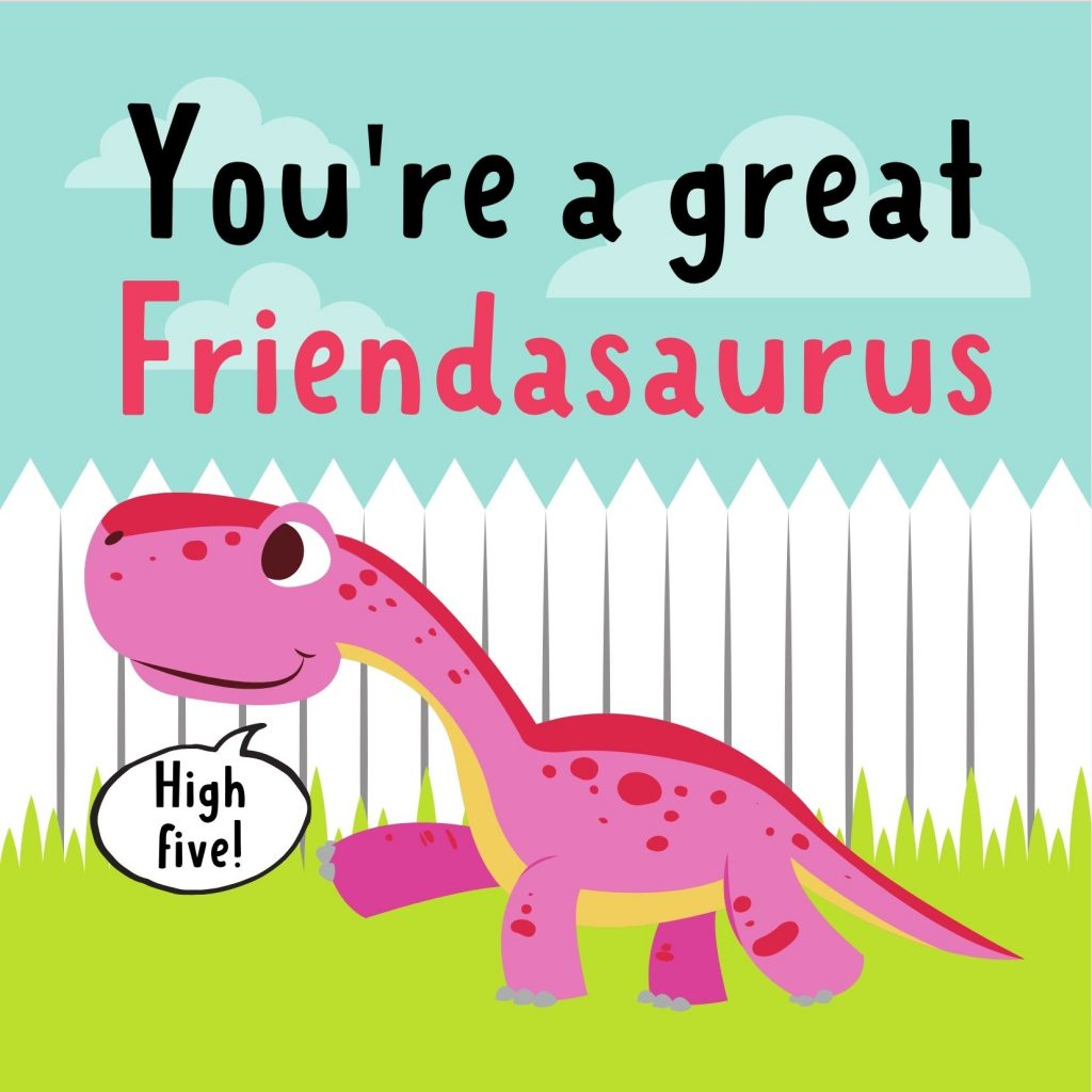 """You're a great Friendasaurus"" free dinosaur Valentine's Day card"