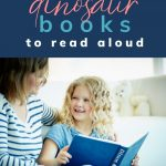 Pin: 19 fun dinosaur books to read aloud, with image of a mother reading a dinosaur book aloud to her daughter (hopefully a fun story)