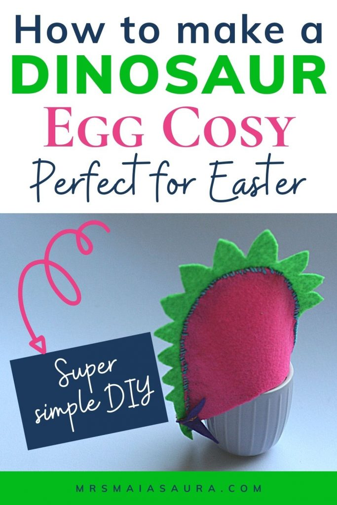 Pin: How to make a dinosaur egg cosy; Perfect for Easter; Super simple DIY, with image of our pink Stegosaurus egg cosy over an egg and an egg cosy