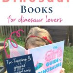 """Pin: The best dinosaur books for dinosaur lovers; Toe-tapping and giggling guaranteed, with image of our LDA reading """"The Girl's Guide to Dinosaurs"""""""